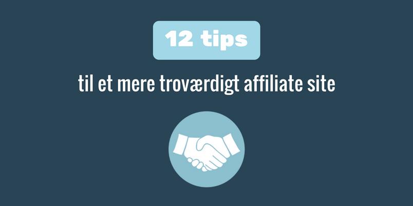 Troværdigt affiliate site - 12 tips